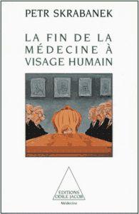 La fin de la médecine à visage humain
